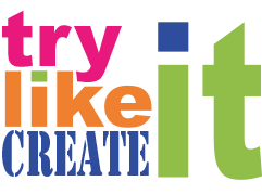 Try It - Like It - Create it